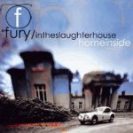 Home Inside - Fury In The Slaughterhouse