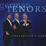 Gala der Tenöre - Freunde fürs Leben - German Tenors