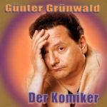 Der Komiker - Günter Grünwald