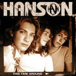 This Time Around - Hanson