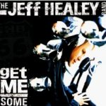 Get Me Some - {Jeff Healey} Band