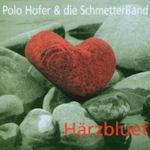 Härzbluet - {Polo Hofer} + die SchmetterBand