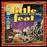 Chinese Work Songs - Little Feat