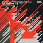 Peel Sessions 1979 - 1983 - Orchestral Manoeuvres In The Dark