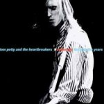 Anthology - Through The Years - {Tom Petty} + the Heartbreakers