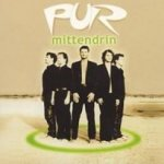 Mittendrin - Pur