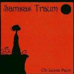Oh Luna Mein - Samsas Traum