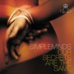 Our Secrets Are The Same - Simple Minds