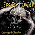 Graveyard Classics - Six Feet Under
