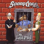 The Last Meal - Snoop Dogg