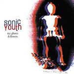 NYC Ghosts And Flowers - Sonic Youth