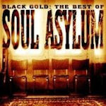 Black Gold: The Best Of Soul Asylum - Soul Asylum