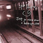 Just Go Ahead Now: A Retrospective - Spin Doctors