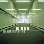 In The Meantime - Watershed