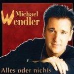 Alles oder nichts - Michael Wendler