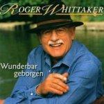 Wunderbar geborgen - Roger Whittaker