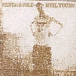 Silver And Gold - Neil Young