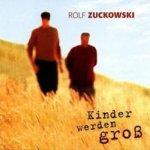 Kinder werden groß - Rolf Zuckowski