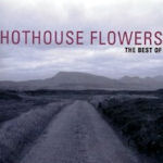 The Best Of - Hothouse Flowers