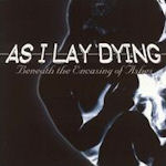 Beneath The Encasing Of Ashes - As I Lay Dying