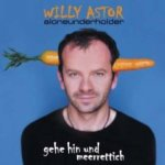 Aloneunderholder - Gehe hin und Meerrettich - Willy Astor