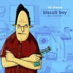 Fat Chance - Biscuit Boy