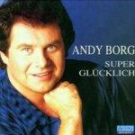 Super glücklich - Andy Borg