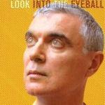 Look Into The Eyeball - David Byrne