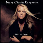Time - Sex - Love - Mary Chapin Carpenter
