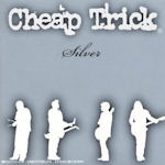 Silver - Cheap Trick