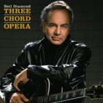 Three Chord Opera - Neil Diamond