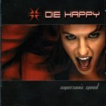 Supersonic Speed - Die Happy