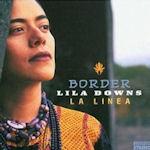 Border - La linea - Lila Downs