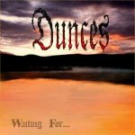 Waiting For - Dunces