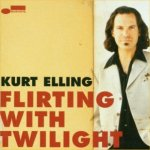 Flirting With Twilight - Kurt Elling