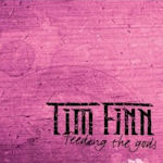 Feeding The Gods - Tim Finn