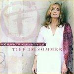 Tief im Sommer - Veronika Fischer