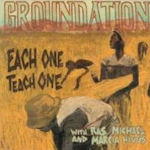 Each One Teach One - {Groundation} + Ras Michael + Marcia Higgs