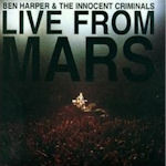 Live From Mars - {Ben Harper} + the Innocent Criminals