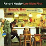 Late Night Final - Richard Hawley