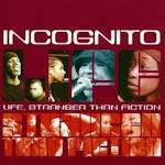Life, Stranger Than Fiction - Incognito
