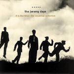 Is Is The Time - The Essential Collection - Jeremy Days