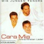 Cara Mia - Ihre größten Erfolge - Die jungen Tenöre