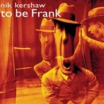 To Be Frank - Nik Kershaw