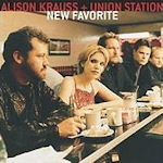 New Favorite - {Alison Krauss} + Union Station