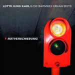 Rotverschiebung - {Lotto King Karl} + die Barmbek Dreamboys