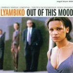 Out Of This Mood  - Lyambiko