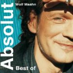 Absolut - Best Of - Wolf Maahn