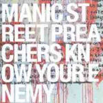Know Your Enemy - Manic Street Preachers