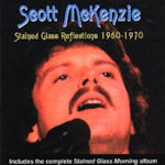 Stained Glass Reflections 1960 - 1970 - Scott McKenzie